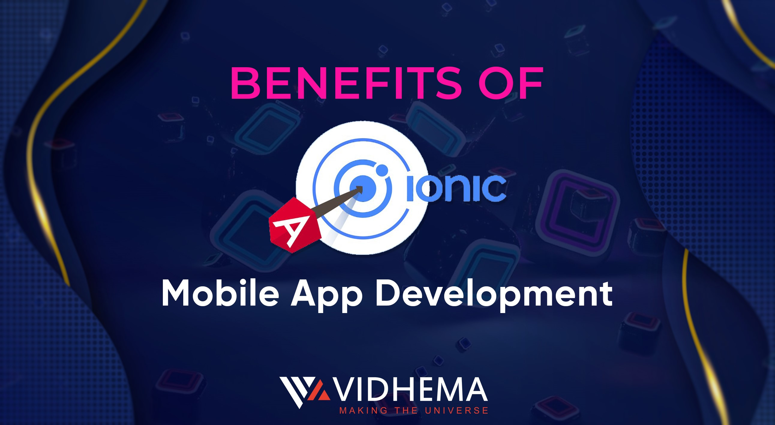 Benefits of Ionic Framework in Mobile App Development