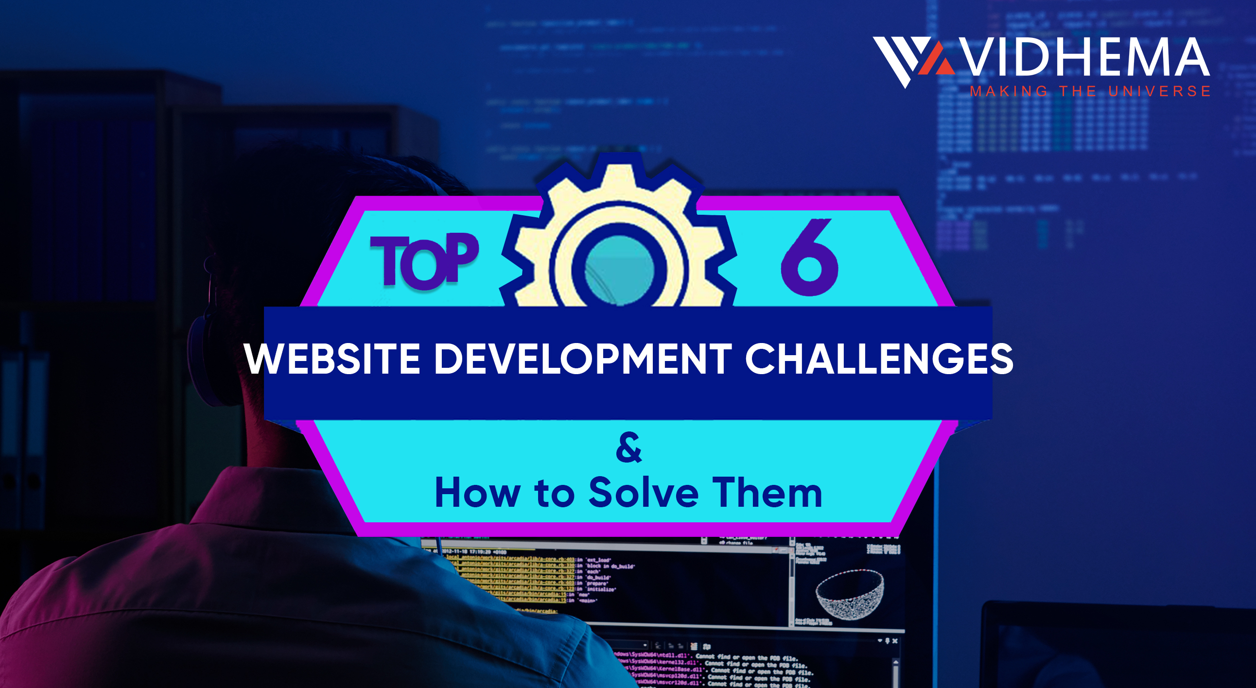 Top 6 Website Development Challenges And How To Solve Them
