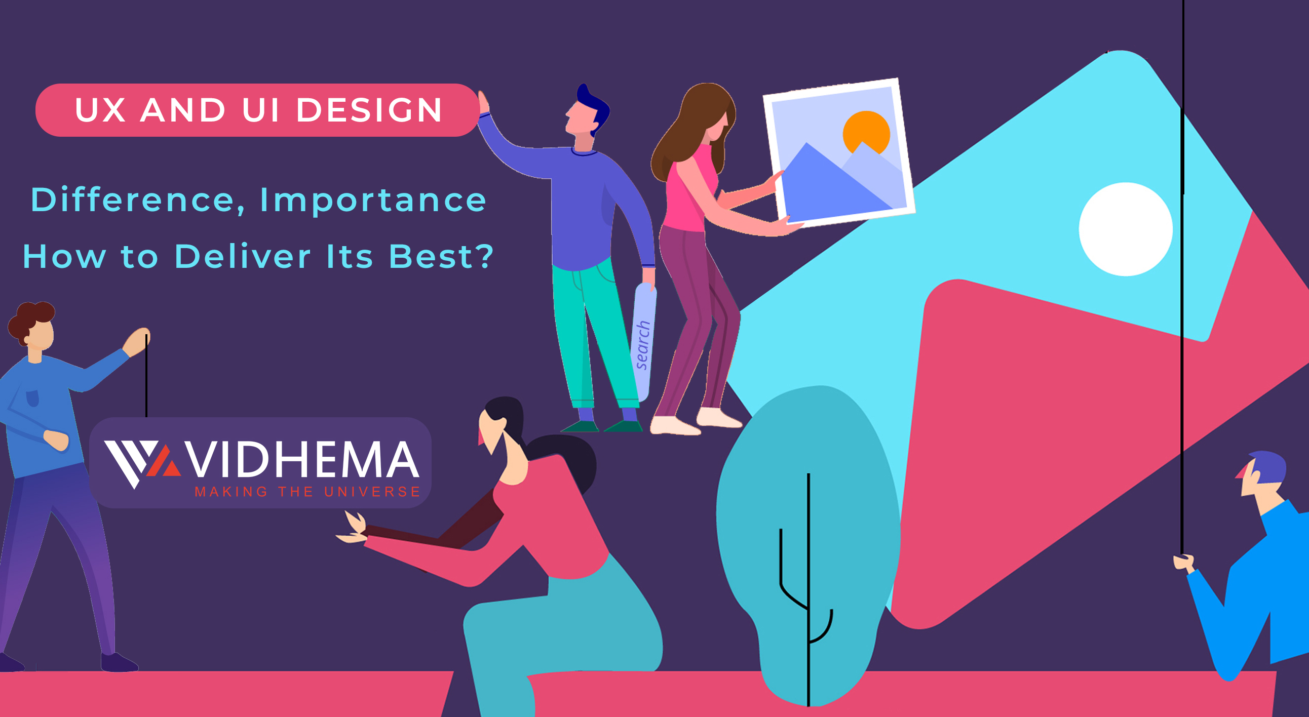 UX and UI Design- Difference, Importance, How to Deliver Its Best?