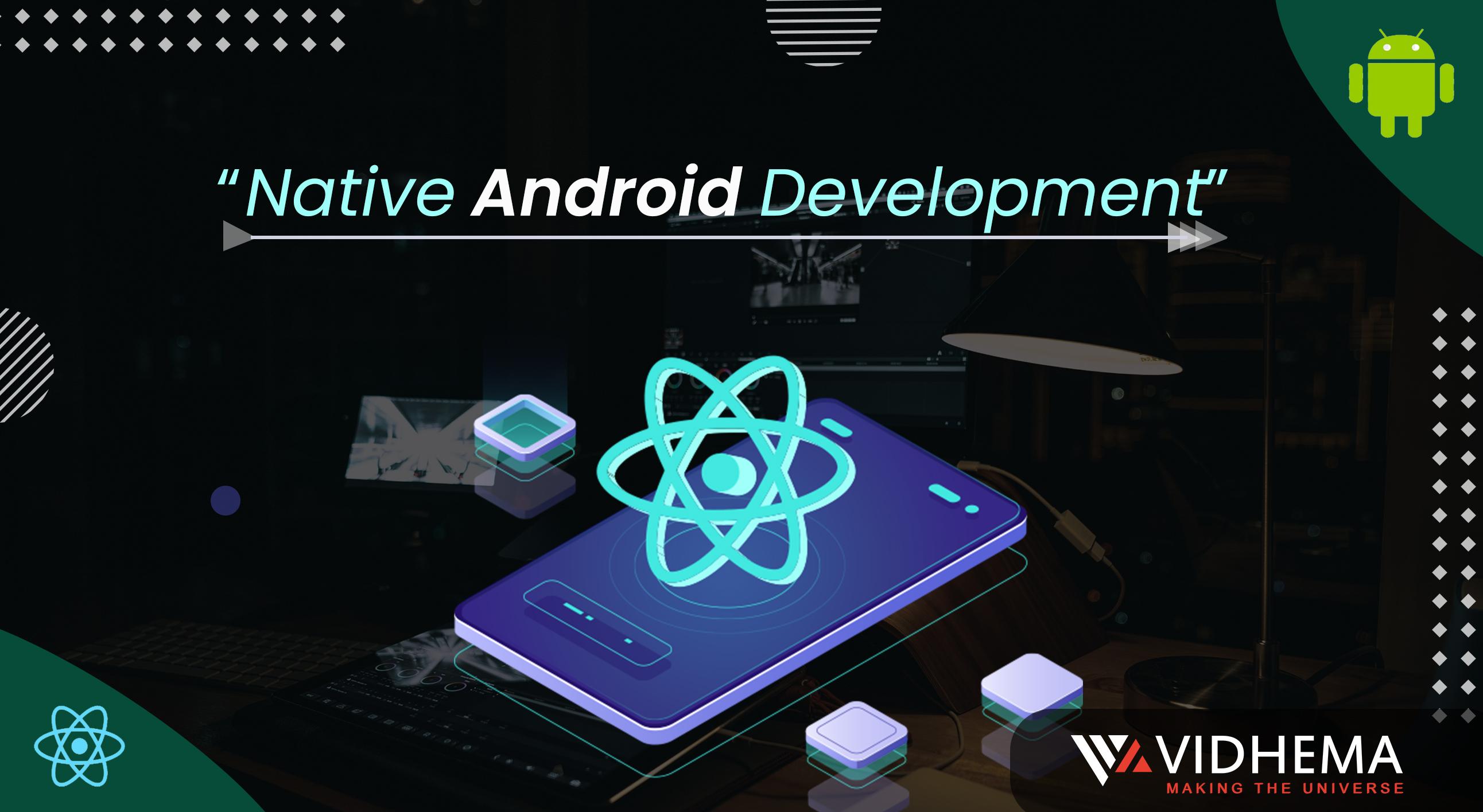 Native Android Development