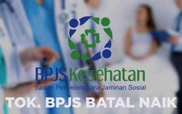 Benarkah BPJS Batal Naik? ini Fakta Lengkapnya