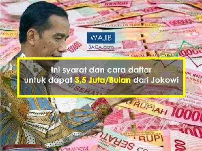 Mau 3,5 Juta/Bulan dari Jokowi? ini Syarat dan Cara Daftarnya