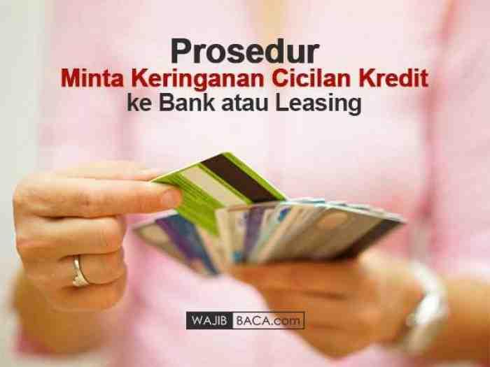 Prosedur Meminta Keringanan Cicilan Kredit ke Bank atau Leasing