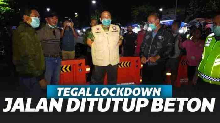 Tegal Lockdown, Walikota : `Lebih baik saya dibenci daripada warga mati`