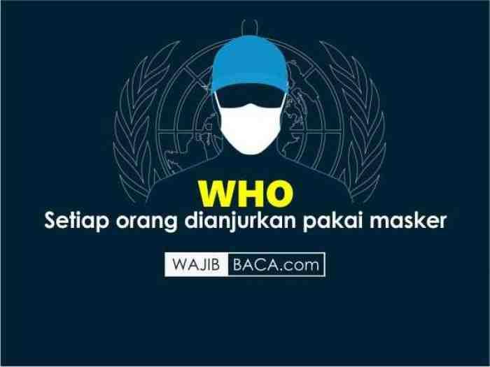 WHO Kini Anjurkan Semua Orang Pakai Masker di Tempat Publik