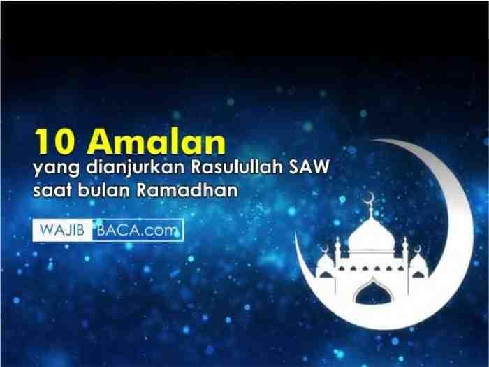 Jangan Lewatkan, ini 10 Amalan di Bulan Ramadhan selain Puasa