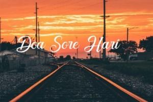 Bacaan Doa Sore Hari Dalam Islam Sesuai Sunah