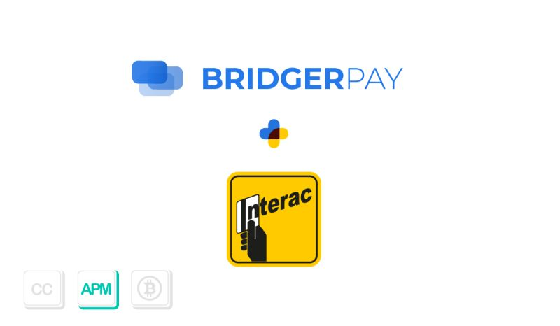 BridgerPay + Interac Integration