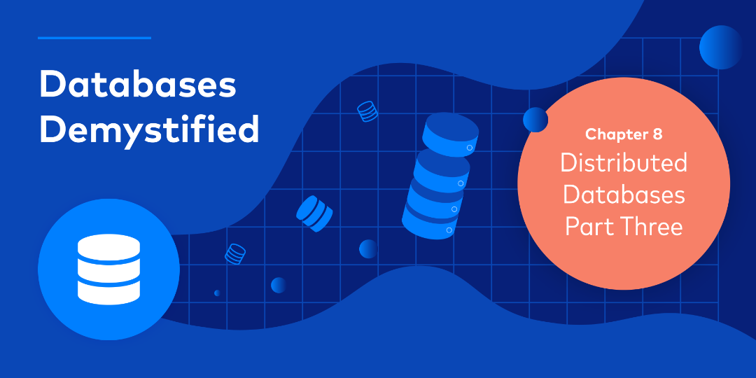 Databases Demystified Chapter 8 – Distributed Databases Part 3