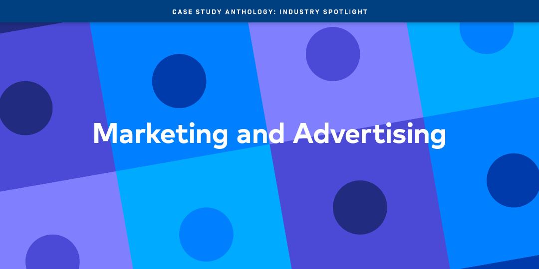 Case Studies: Marketing & Advertising