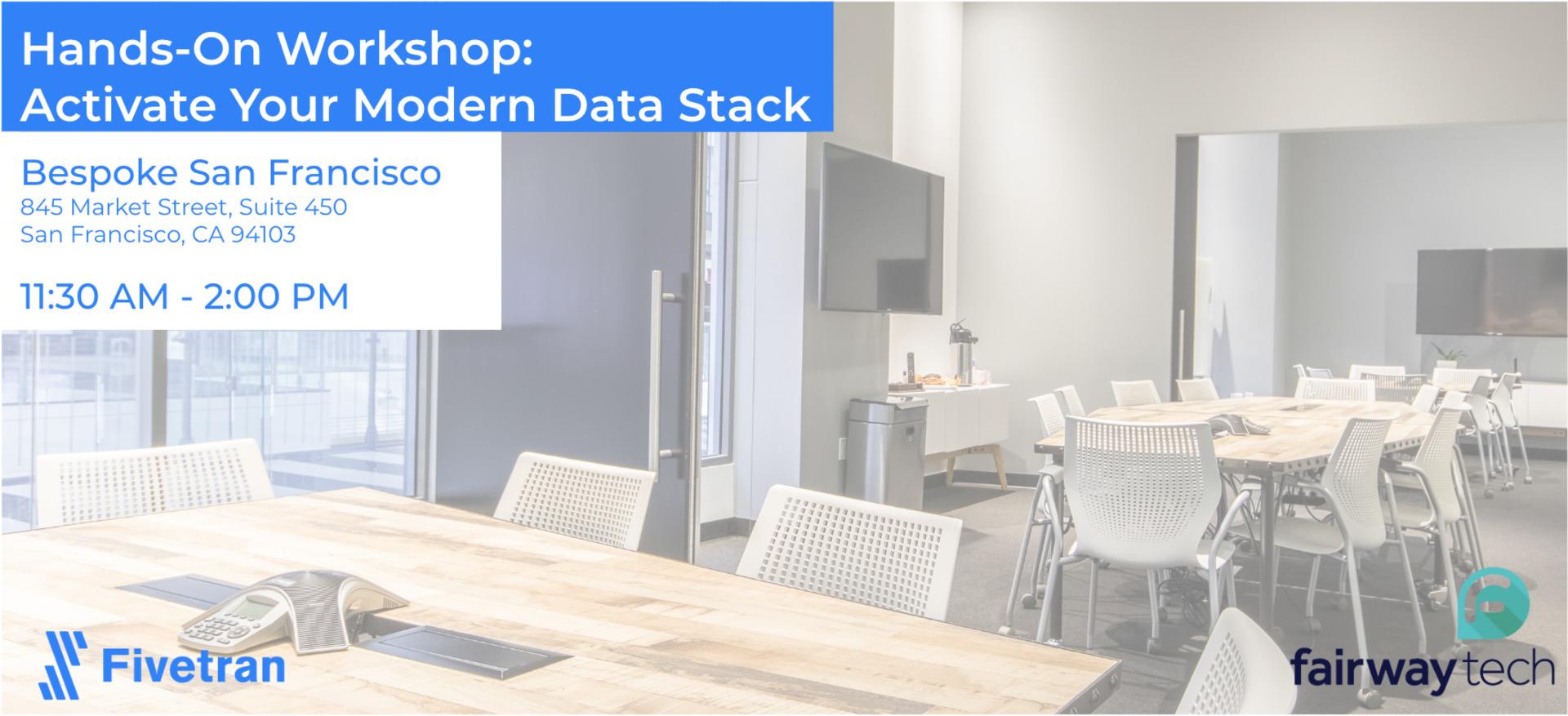 Hands-On Workshop - Activate your Modern Data Stack - San Francisco