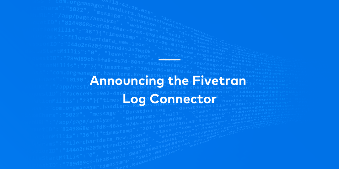 Announcing the Fivetran Log Connector for Replication Transparency