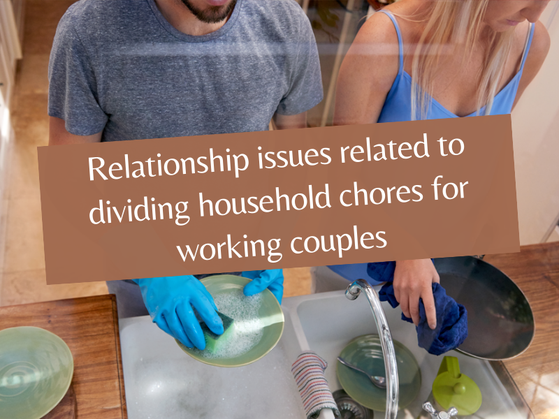 Relationship issues related to dividing household chores for working couples