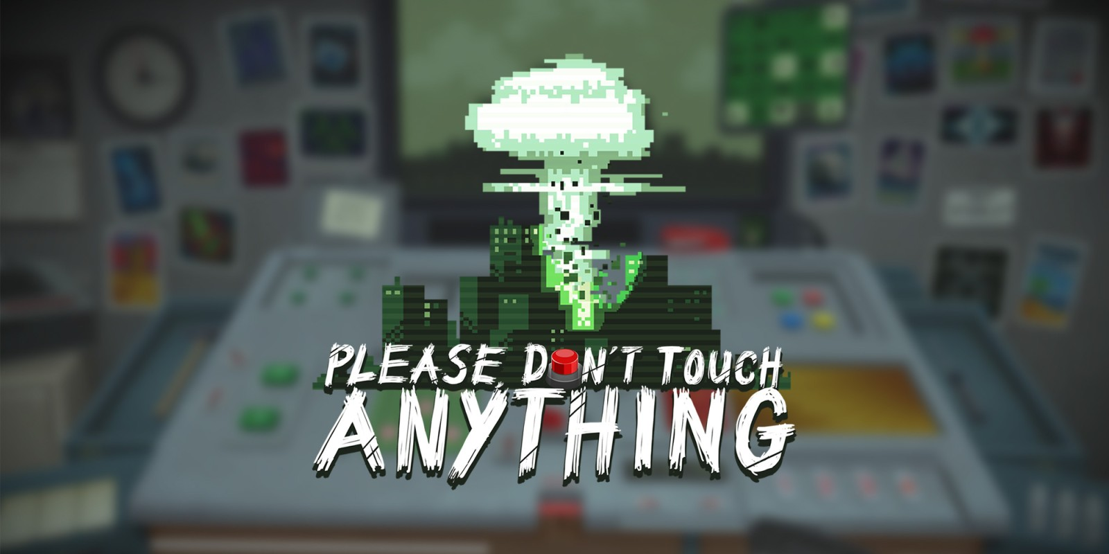 Please Dont Touch Anything