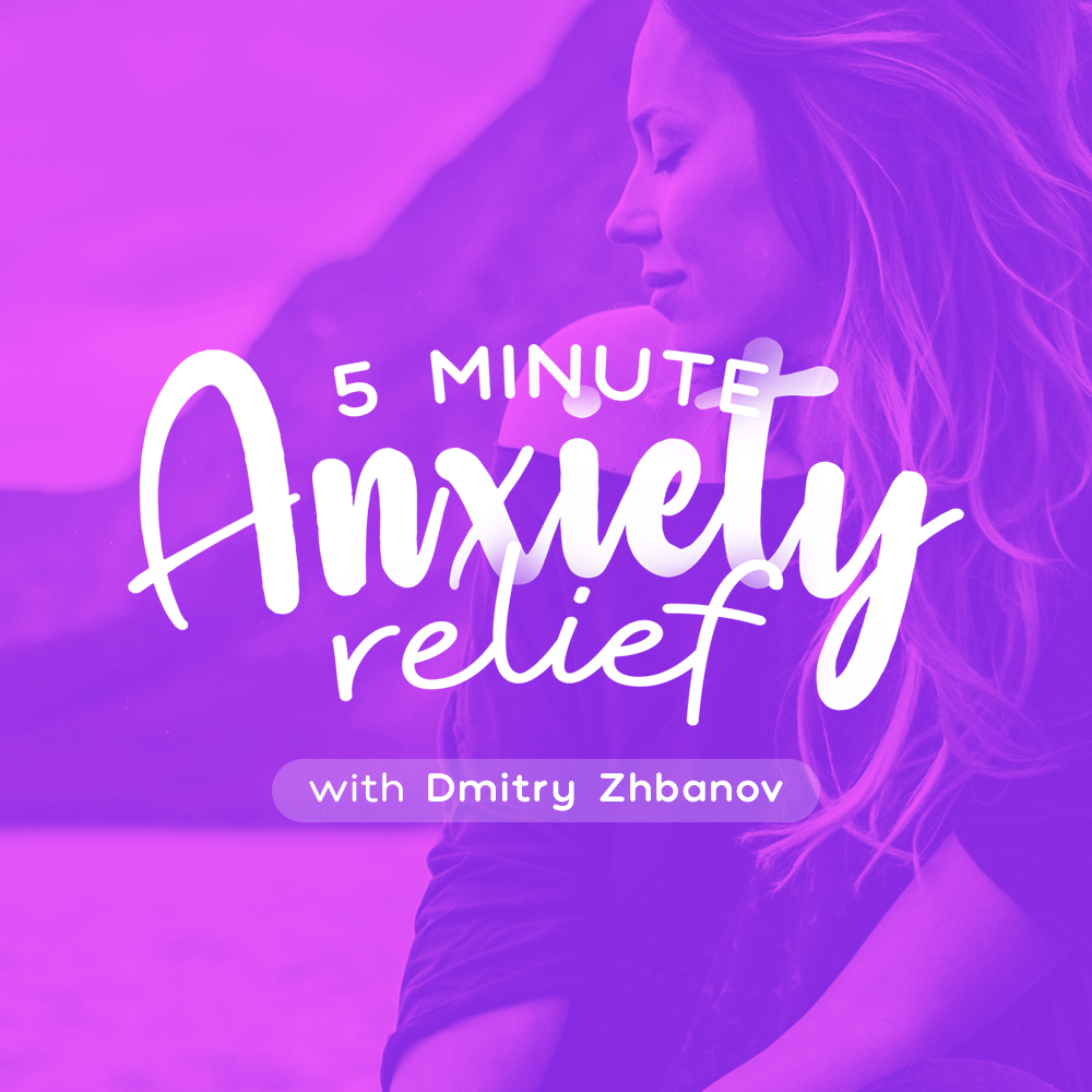 5 Minute Anxiety Relief