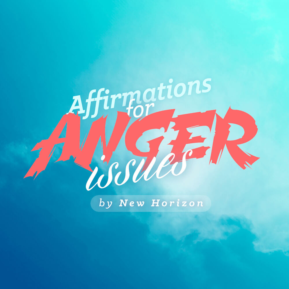 Affirmations for Anger Issues