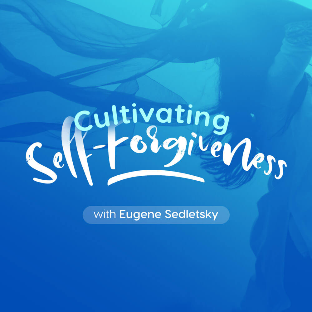 Cultivating Self-Forgiveness - Voice Only