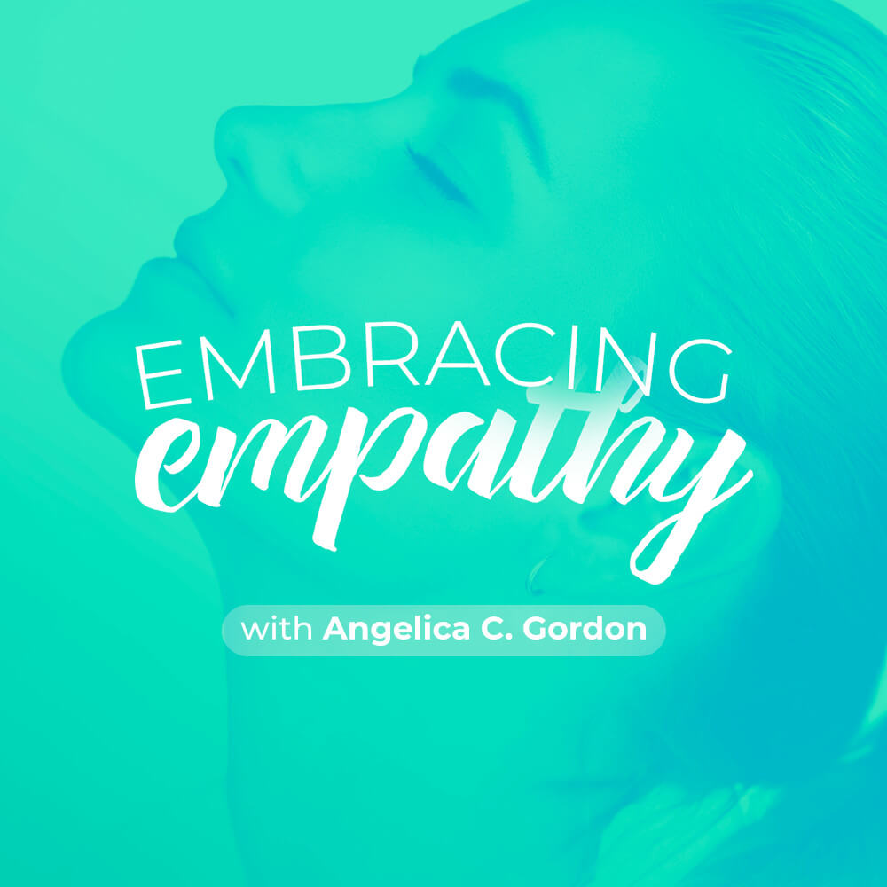Embracing Empathy