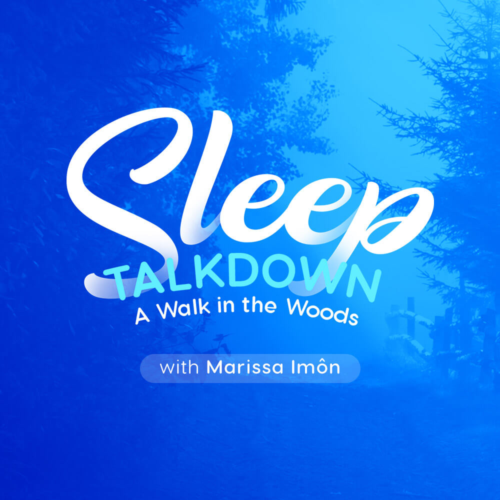 Sleep Talkdown; A Walk in the Woods - Voice Only