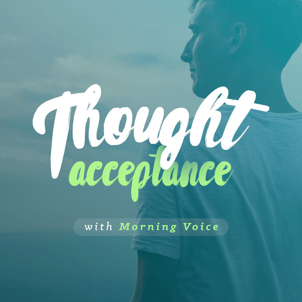 Thought Acceptance - Voice Only