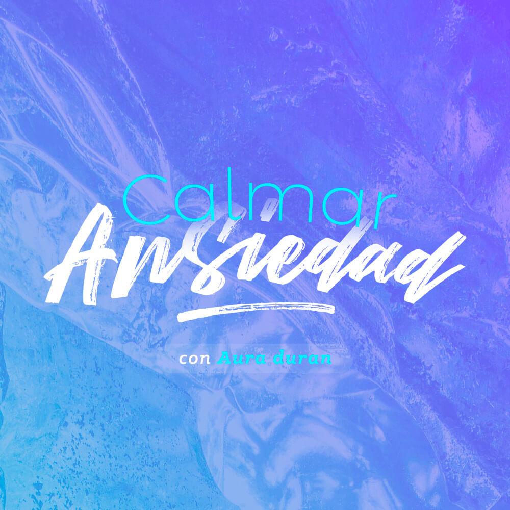 Calmar Ansiedad