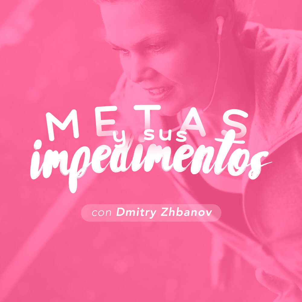 Metas y Sus Impedimentos