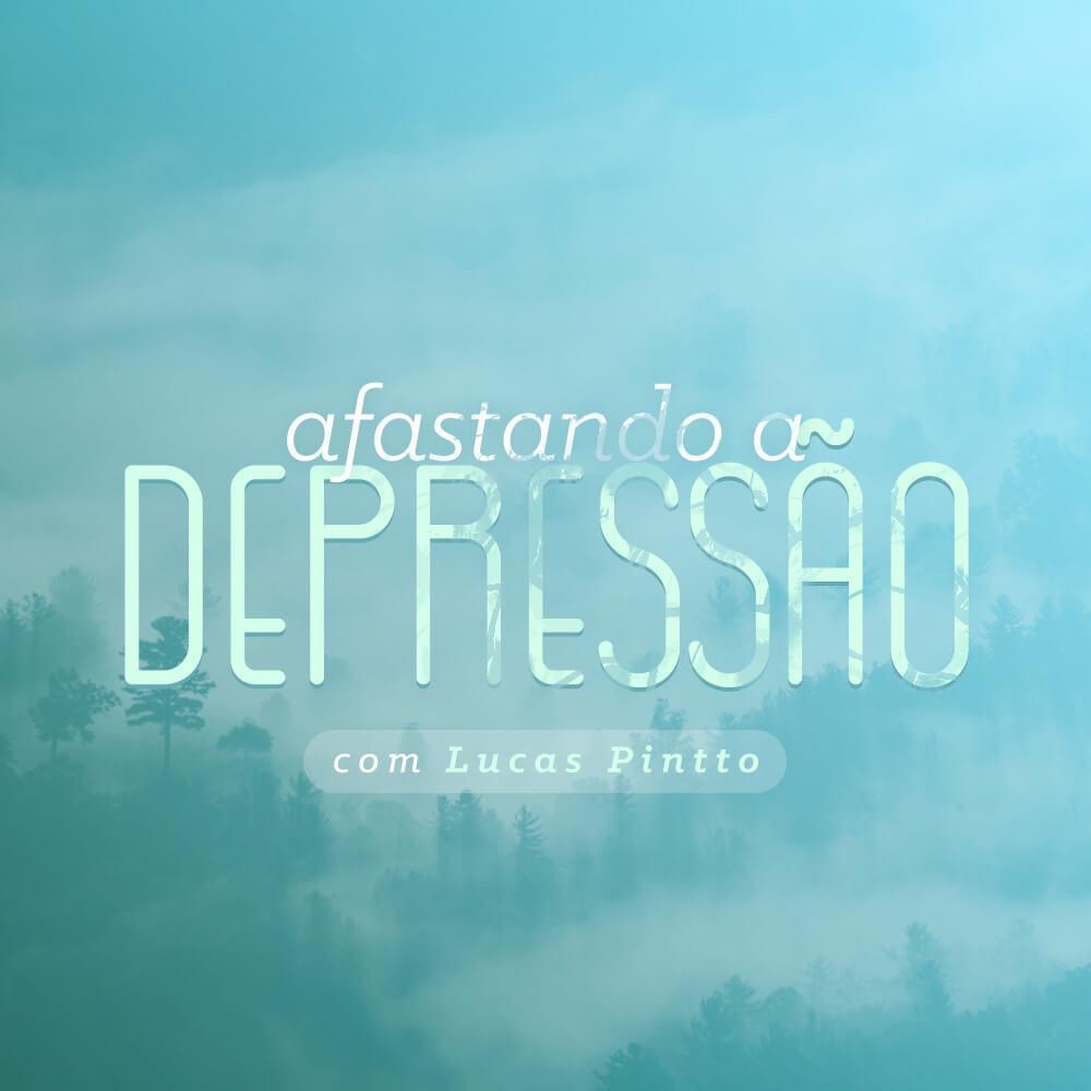 Afastando a Depressão