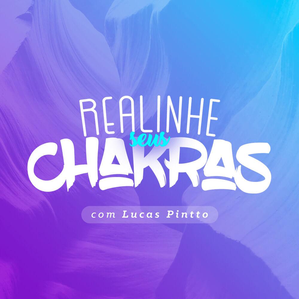Realinhe seus Chakras