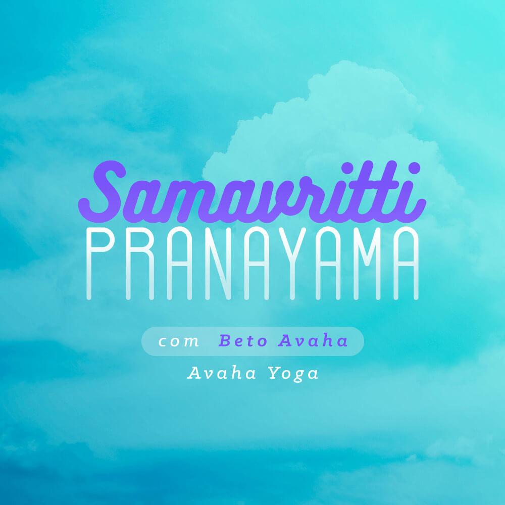Meditação Samavritti Pranayama